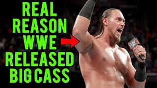 The Real Reason Why WWE Released Big Cass
