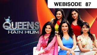 Queens Hain Hum - Episode 87  - March 28, 2017 - Webisode