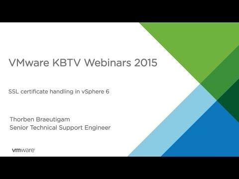 KBTV Webinars - SSL certificate handling in VMware vSphere 6