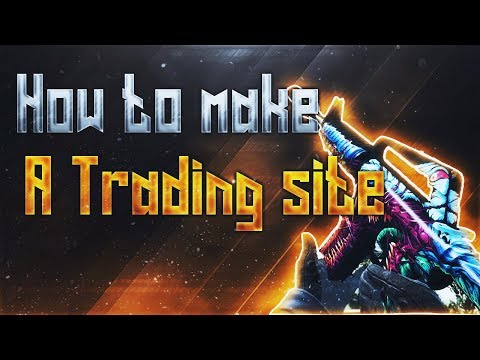 How to make a CSGO trading site! (cs.money, csgoswap.com, ect.)