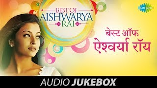 Best Songs Of Aishwarya Rai | Aa Ab Laut Chalen | HD Songs Jukebox