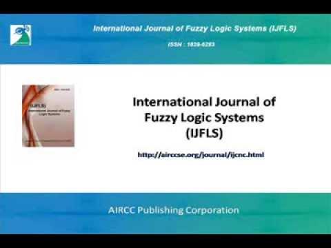 nternational Journal of Fuzzy Logic Systems(IJFLS)