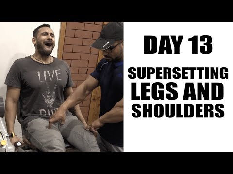 Day13- SUPERSET legs and shoulders
