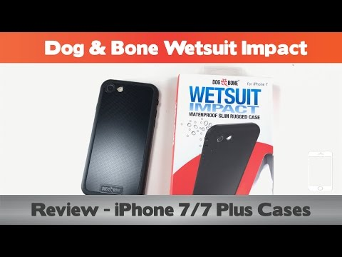 Dog & Bone Wetsuit Impact iPhone 7 Review - Best Day-to-Day Waterproof Case for the iPhone 7