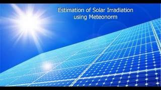 Estimating solar irradiation at any location using Meteonorm software