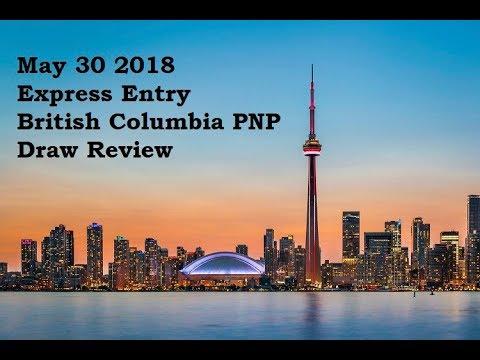 May 30 2018 Express Entry British Columbia PNP Draw Review Canada Immigration Visa
