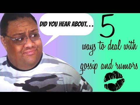 5 WAYS TO DEAL WITH GOSSIP AND RUMORS