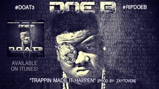"""Doe B """"Trappin Made It Happen"""" [Official Audio]"""