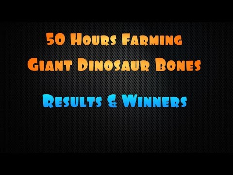 50 Hours Farming Giant Dinosaur Bones (Contest Winners) - World of Warcraft