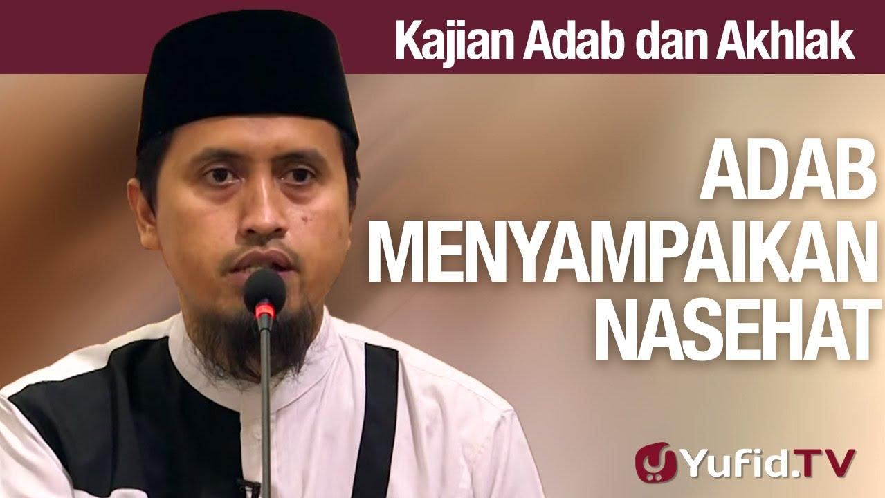 Kajian Akhlak #28: Hukum dan Adab Menyampaikan Nasehat Bagian 4 - Ustadz Abdullah Zaen, MA
