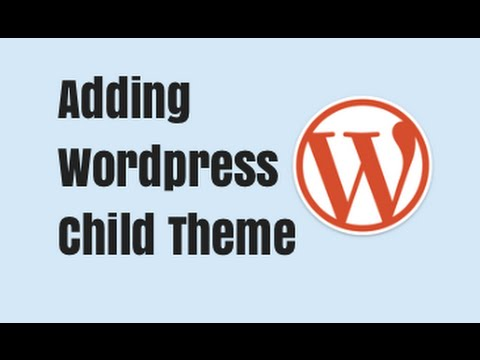 Adding Wordpress Child Theme - How to Wordpress Tutorial
