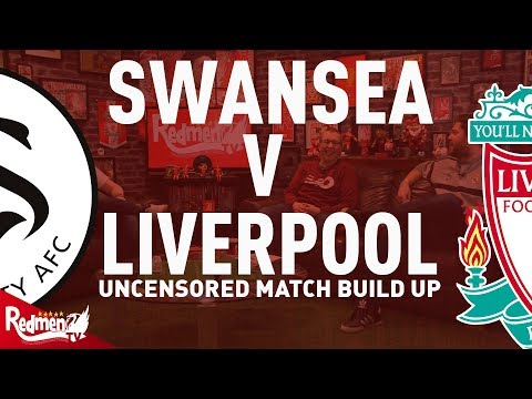 Swansea v Liverpool | Uncensored Match Build Up
