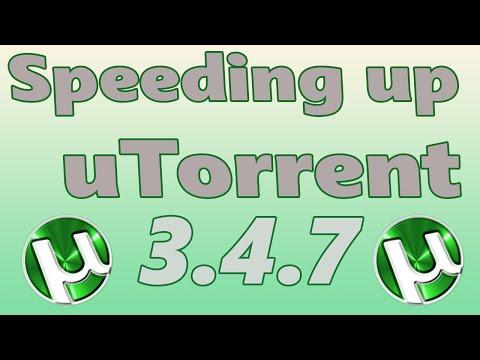 How to Speed Up uTorrent 3.4.7 (4X SPEED)