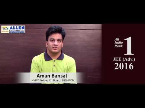 ALLEN IIT JEE Advanced 2016 All India Topper (AIR-1) Aman Bansal Preparation Tips