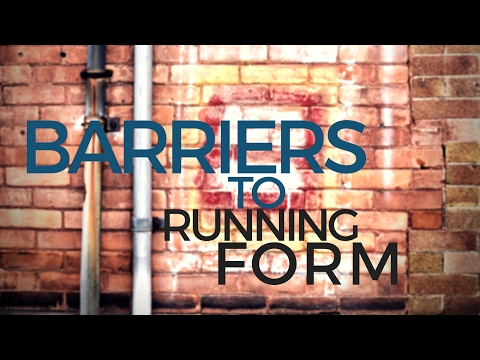 Barriers to Good Running Form - What is getting in your way?