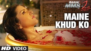 """Maine Khud Ko"" Ragini MMS 2 Video Song 