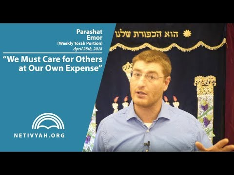Parashat Emor: We Must Care for Others at Our Own Expense