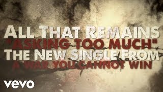 All That Remains - Asking Too Much (Official Lyric Video)