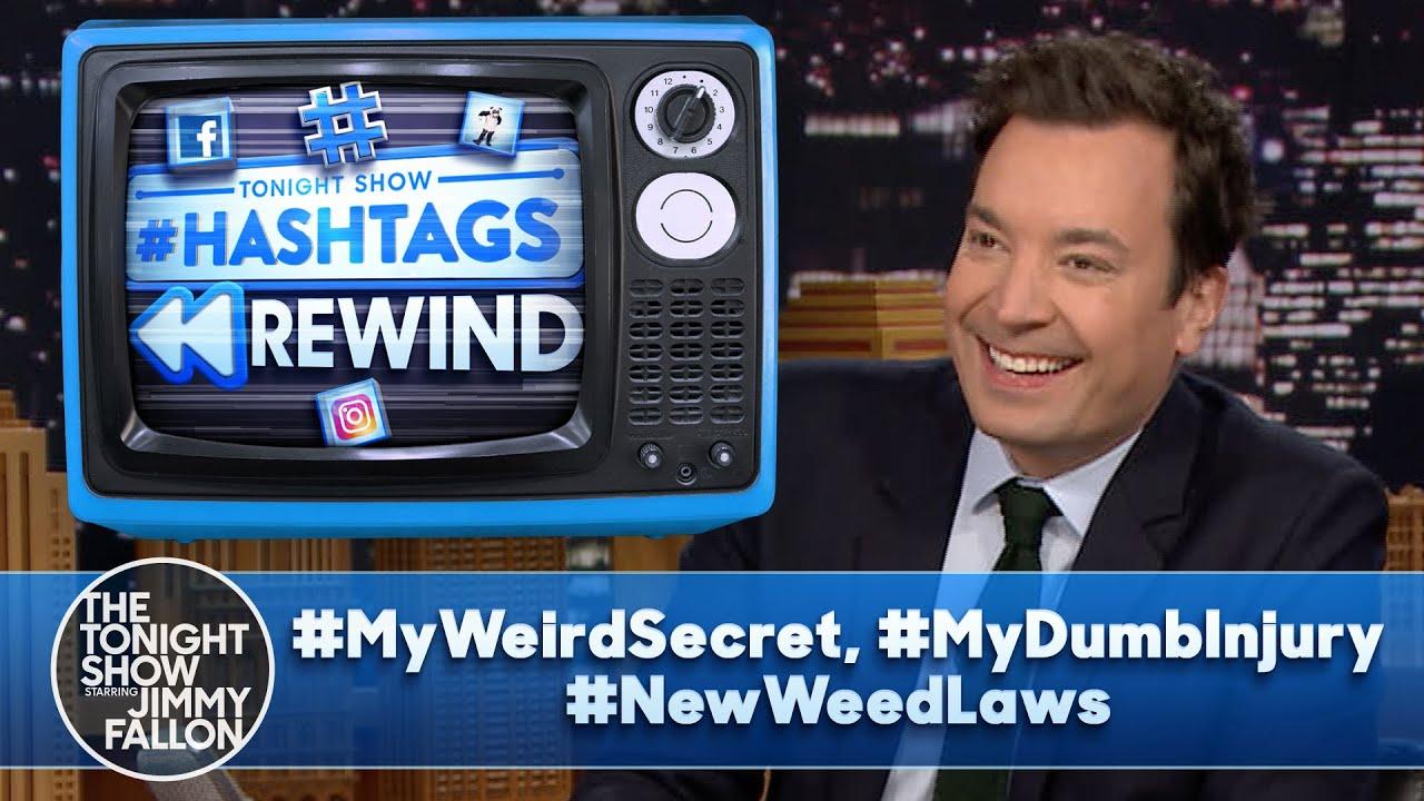HashtagsRewind: #MyWeirdSecret, #MyDumbInjury, #NewWeedLaws | The Tonight Show