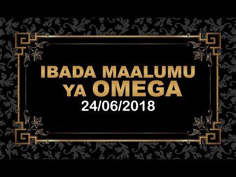 IBADA YA MAALUMU YA OMEGA 24/06/2018  LIVE FROM MWANZA - TANZANIA
