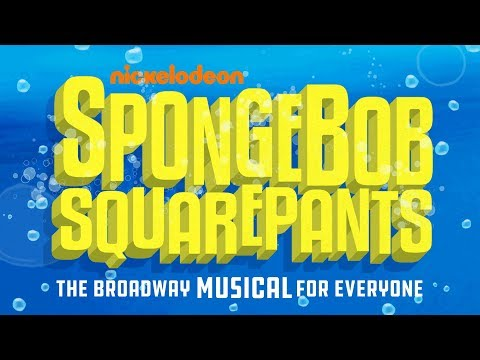 SpongeBob SquarePants, The Broadway Musical: 10 Things You Need To Know