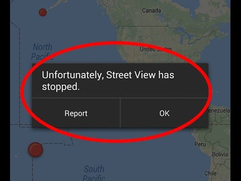 How to fix Unfortunately Street View has stopped working
