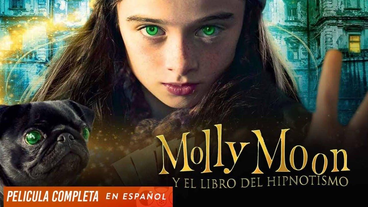 Molly Moon Y El Libro Del Hipnotismo - Family - Ver Peliculas En Español