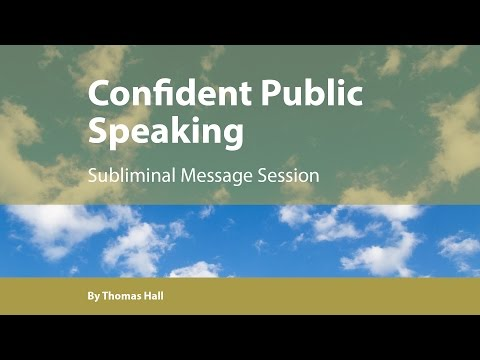 Confident Public Speaking - Subliminal Message Session - By Thomas Hall