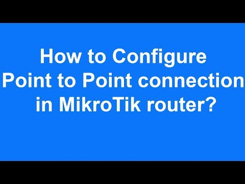 How to Configure Point to Point connection in MikroTik router?