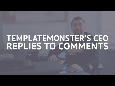 TemplateMonster's CEO Replies to Comments of Customers
