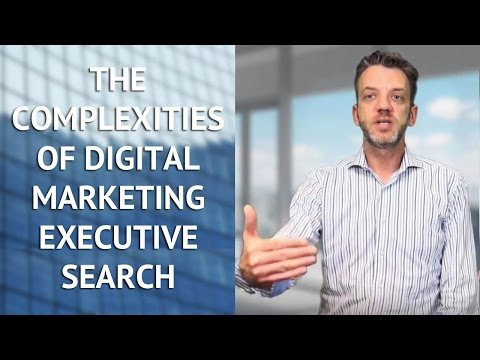 The Complexities of Digital Marketing Executive Search