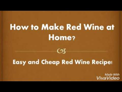 How to make easy and Cheap Red wine at Home.