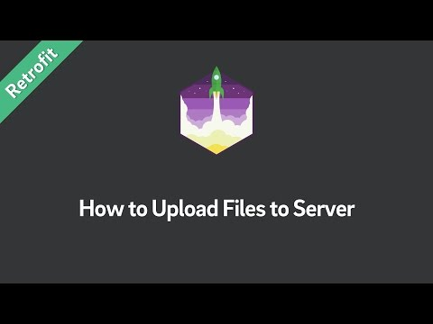 Retrofit Tutorial — How to Upload Files to Server