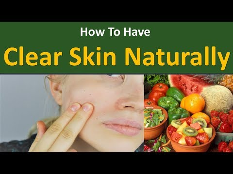 How to Have Clear Skin Naturally|Eat plenty of vegetables and fruit