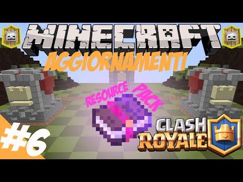 #6 AGGIORNAMENTI, RESOURCE PACK E SERVER SP? // Minecraft CLASH ROYALE ITA