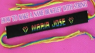 How To Make A Name Bracelet With String Friendship Bracelet Easy Tuto