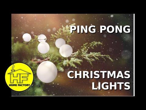 PING PONG LIGHTS - DIY Christmas decorations