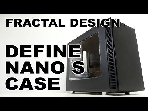 Fractal Design Define Nano S Case Review