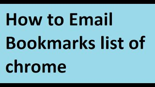 How To Send Bookmarks Via Email Export Bookmarks From Chrome