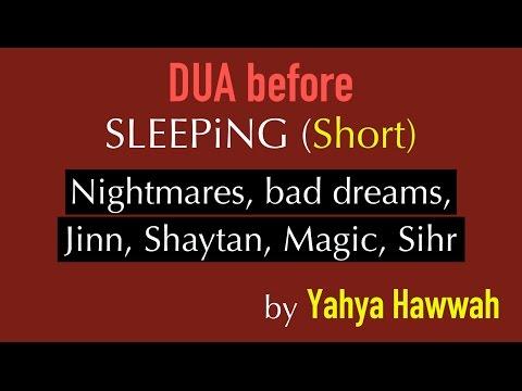 Dua before sleeping (SHORT) against Nightmares, bad dreams, sihr, black magic, shaytan