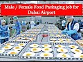 Male / Female Airlines Food Packaging job for Dubai Airport