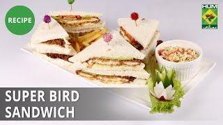 Super Bird Sandwich Recipe| Evening With Shireen |  Shireen Anwar |  Fast Food