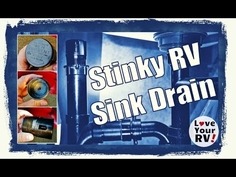 How To Solve A Stinky RV Sink Drain Problem