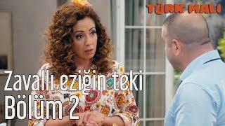 Türk Malı 2. Bölüm - Zavallı Eziğin Teki