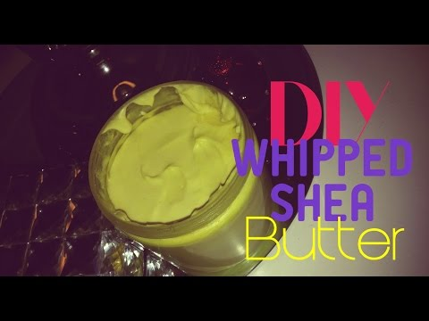How To Make Whipped Shea Butter