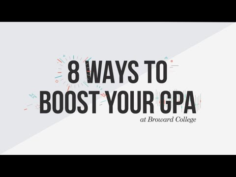 Broward College | 8 Ways to Boost Your GPA!