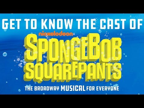 SpongeBob SquarePants, The Broadway Musical: Get to Know the Cast