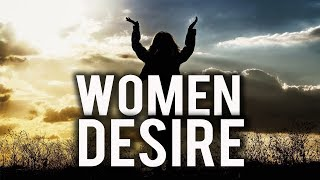 WHAT WOMEN DESIRE