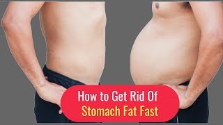How to Get Rid of Stomach Fat Fast - Weight Loss Tips