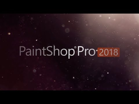 Introducing PaintShop Pro 2018 - your better, faster photo editor